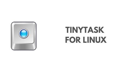 tinytask for linux